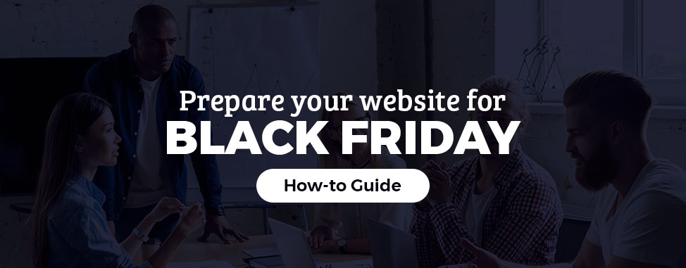 Prepare Your Website for Black Friday! (2020 Update)