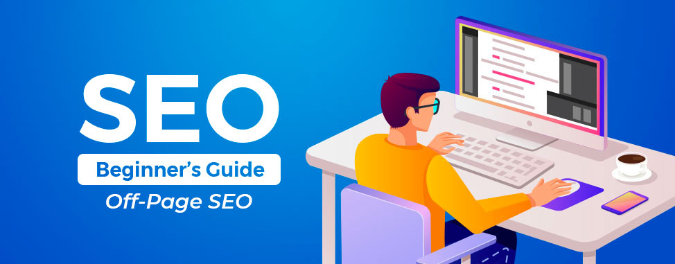Beginner's Guide to Off-Page SEO & Link Building