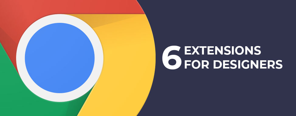 6 Great Chrome Extensions for Web Designers