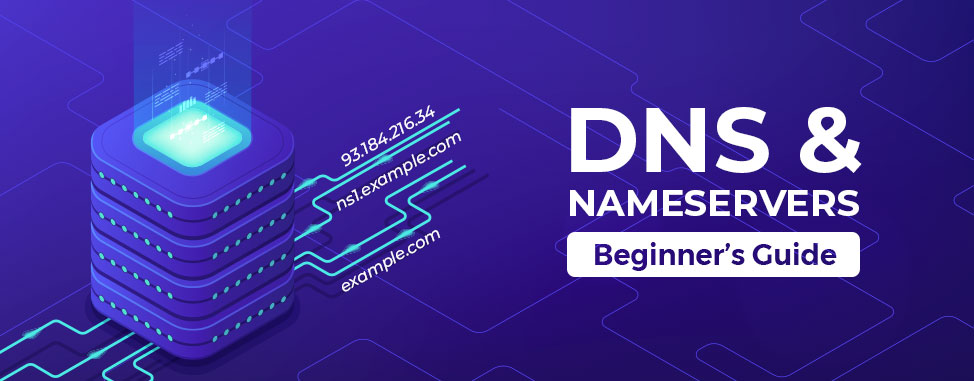 Beginner's Guide to DNS and Nameservers (2020 Edition)