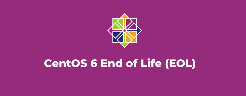 CentOS 6 End Of Life (EOL): Migrate Now!