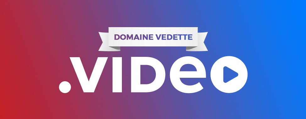 Domaine en vedette: .VIDEO